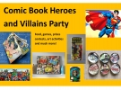 CANCELLED - Comic Book Heroes and Villains (ages 6 to adult, under six requires adult accompaniment)